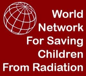 World Network For Saving Children From Radiation